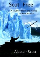 Cover for 'Scot Free -  A Journey from the Arctic to New Mexico'