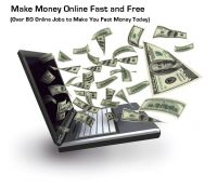 Cover for 'Make Money Online Fast and Free:  (Over 80 Online Jobs to Make You Fast Money Today)'