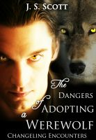 Cover for 'The Dangers Of Adopting A Werewolf (Changeling Encounters)'