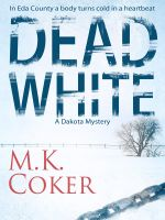 Cover for 'Dead White: A Dakota Mystery'