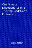 Cover for 'One Minute Devotional 2-in-1  Trusting God/God's Embrace'