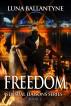 Freedom - Sensual Liaisons Series Book One by Luna Ballantyne