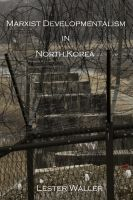 Cover for 'Marxist Developmentalism in North Korea'