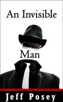 Cover for 'An Invisible Man: a short story'