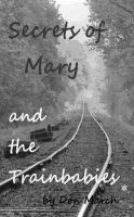 Cover for 'Secrets of Mary and the Trainbabies'