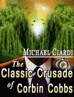 Cover for 'The Classic Crusade of Corbin Cobbs'