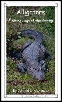 Cover for 'Alligators: Floating Logs of the Swamp'