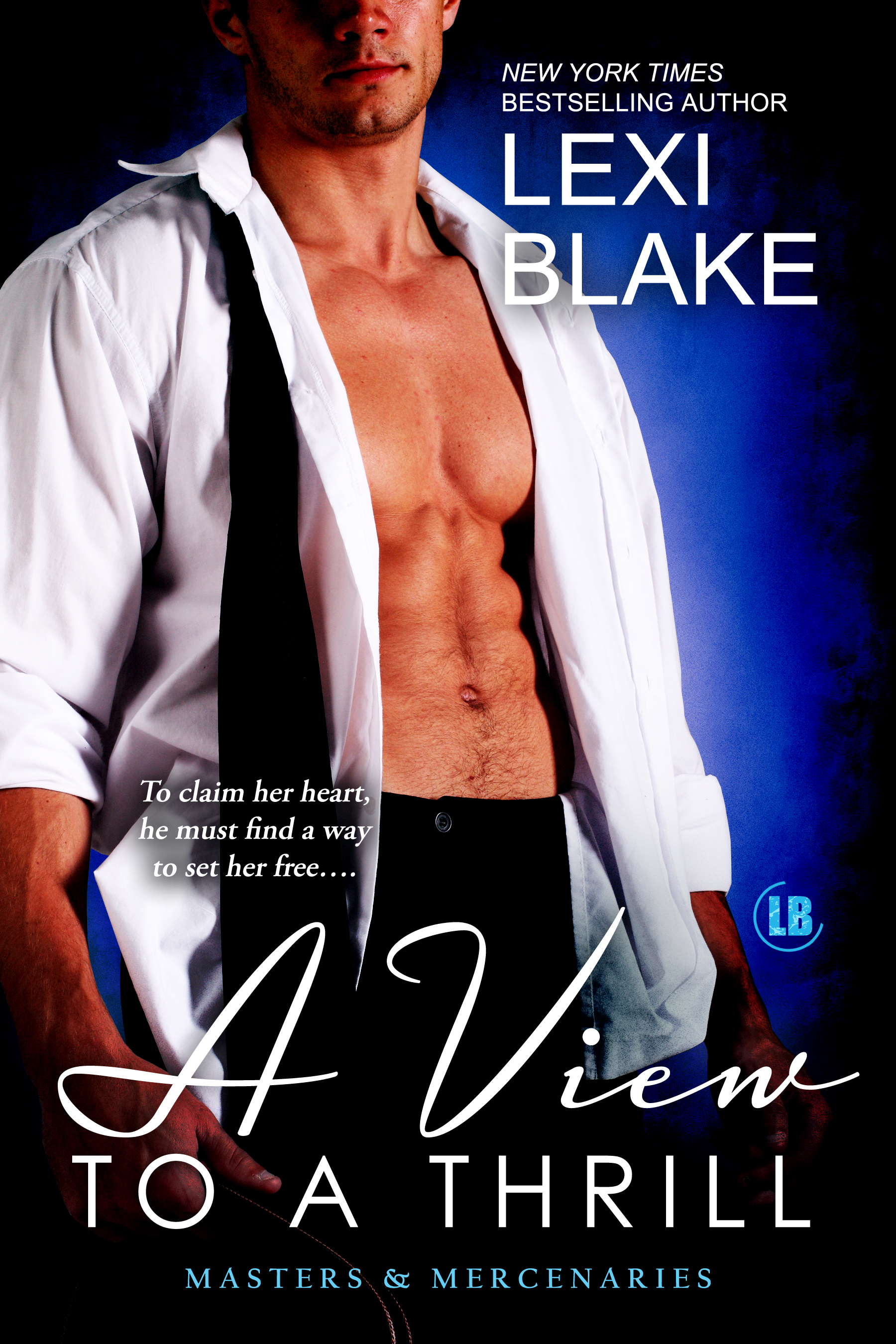 Lexi Blake - A View to a Thrill, Masters and Mercenaries, Book 7