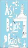 Cover for 'Ask, Believe, Receive'