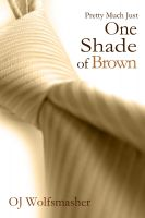 Cover for 'Pretty Much Just One Shade of Brown (Part 1)'