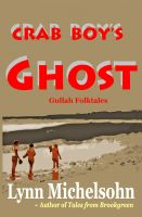 Cover for 'Crab Boy's Ghost, Gullah Folktales from Murrells Inlet's Brookgreen Gardens in the South Carolina Lowcountry'