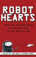 Cover for 'Robot Hearts: True & Twisted Tales of Seeking Love in the Digital Age'