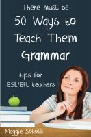 Cover for 'Fifty Ways to Teach Them Grammar: Tips for ESL/EFL Teachers'