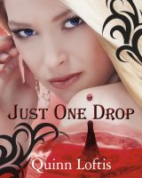 Cover for 'Just One Drop, Book 3 The Grey Wolves Series'