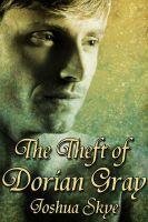 Joshua Skye - The Theft of Dorian Gray
