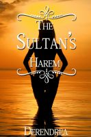 Cover for 'The Sultan's Harem ~ Erotic Historical Fiction'