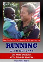 Cover for 'Running With Kenyans: Heartfelt stories of an American Doctor in Africa'