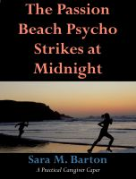 Cover for 'The Passion Beach Psycho Strikes at Midnight: A Practical Caregiver Caper #2'
