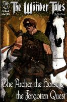 Cover for 'The Archer, the Horse & the Forgotten Quest'