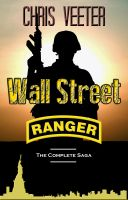 Cover for 'Wall Street Ranger - The Complete Saga (epic war novel)'