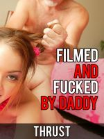 Cover for 'Filmed And Fucked By Daddy (Pseudo Incest Dubcon Daddy Daughter Sleep Sex)'