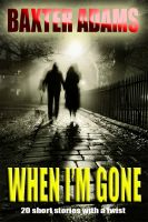 Cover for 'When I'm Gone'