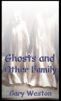 Cover for 'Ghosts and Other Family'