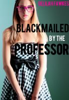 Cover for 'Blackmailed by the Professor (MFM Menage Erotica)'