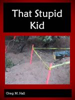 Cover for 'That Stupid Kid'