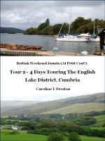 Cover for 'British Weekend Jaunts - Tour 2 - 4 Days Touring The English Lake District, Cumbria'