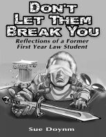 Cover for 'Don't Let Them Break You: Reflections of A Former First Year Law Student'