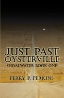 Cover for 'Just Past Oysterville: Shoalwater Book One'