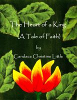 Cover for 'The Heart of a King (A Tale of Faith)'
