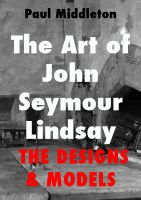 Cover for 'The Art of John Seymour Lindsay - The Designs & Models'