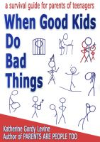Cover for 'When Good Kids Do Bad Things: A Survival Guide for Parents of Teenagers'