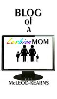 Cover for 'Blog of a Lesbian Mom'
