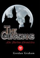 Cover for 'The Burton Chronicles: The Guardians'