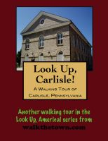 Cover for 'A Walking Tour of Carlisle, Pennsylvania'