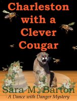 Cover for 'Charleston with a Clever Cougar: A Dance with Danger Mystery #6'