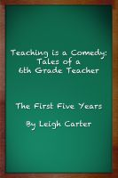 Cover for 'Teaching is a Comedy: Tales of a 6th Grade Teacher'