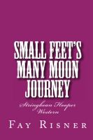 Cover for 'Small Feet's Many Moon Journey - Stringbean Hooper Western'