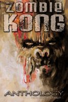 Cover for 'Zombie Kong - Anthology'