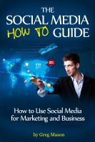 Cover for 'The Social Media How to Guide - How to Use Social Media for Marketing and Business'