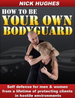 Cover for 'How To Be Your Own Bodyguard'