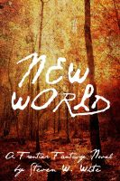 Cover for 'New World: a Frontier Fantasy Novel'