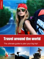Cover for 'Travel around the world - the ultimate guide to plan your big trip!'