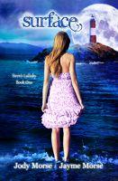 Jayme Morse - Surface (Siren's Lullaby, #1) by Jody Morse & Jayme Morse