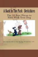 Cover for 'A Bark In The Park-Berkshires: The 20 Best Places To Hike With Your Dog'
