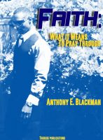 Cover for 'Faith: What it means to pray through'
