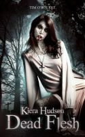 Cover for 'Dead Flesh (The Kiera Hudson Series Two) Book One'